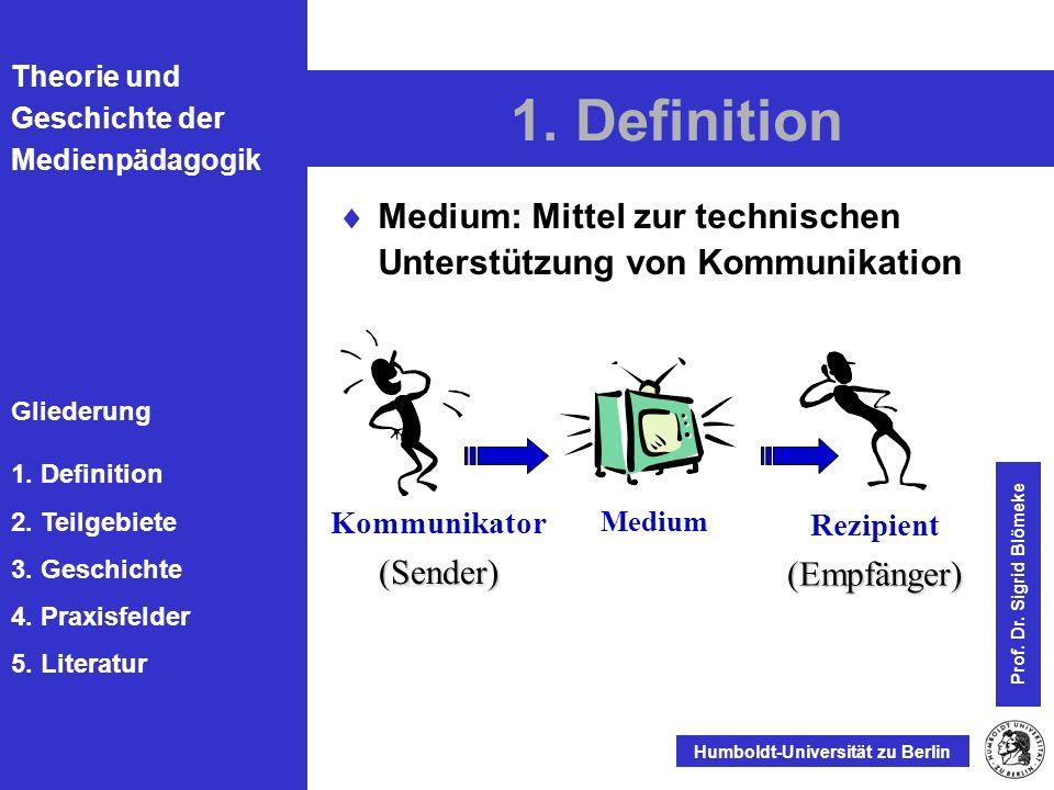 1. Definition Medium: Mittel zur technischen Unterstützung von Kommunikation. Kommunikator. (Sender)