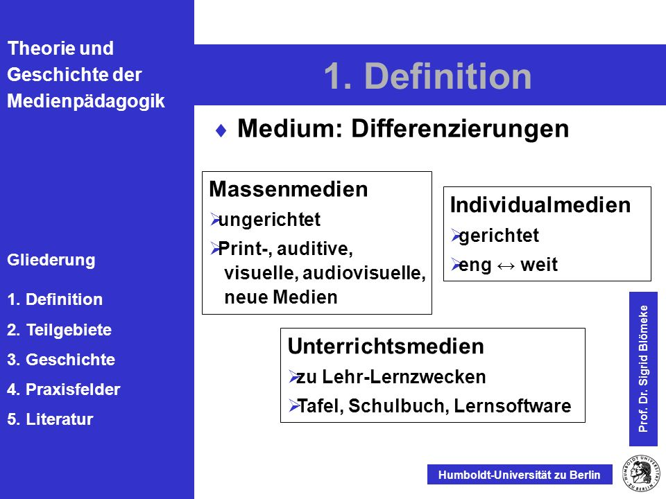 1. Definition Medium: Differenzierungen Massenmedien Individualmedien