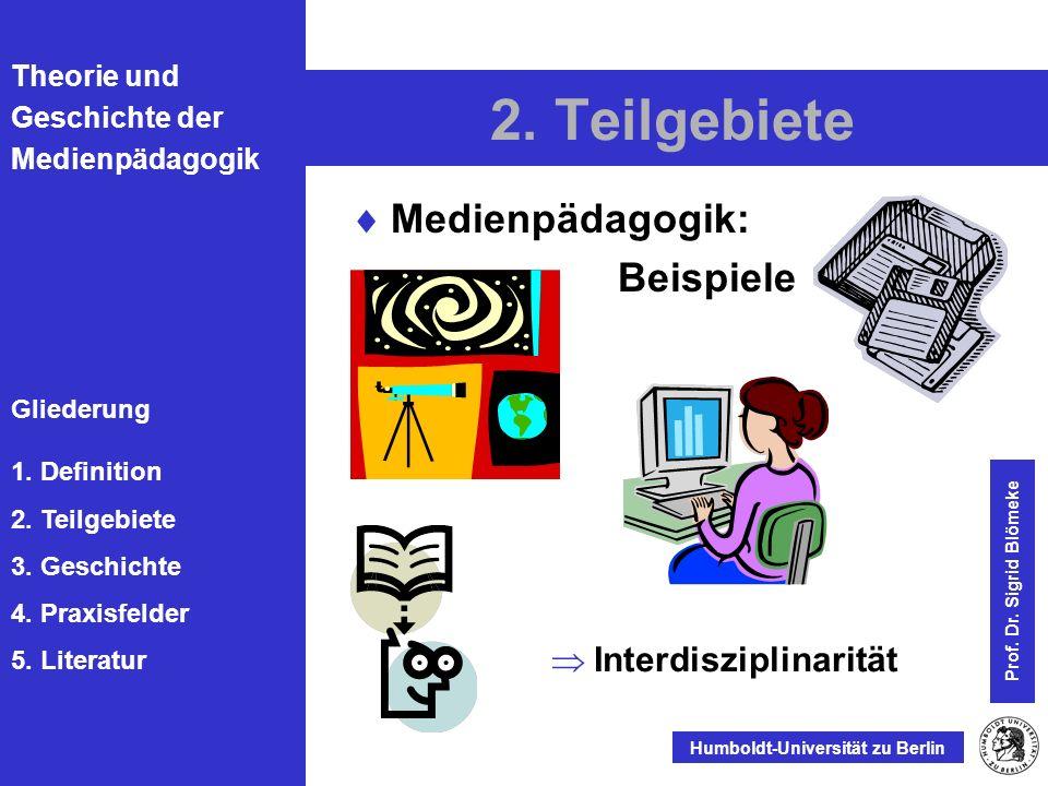 2. Teilgebiete Medienpädagogik: Beispiele  Interdisziplinarität