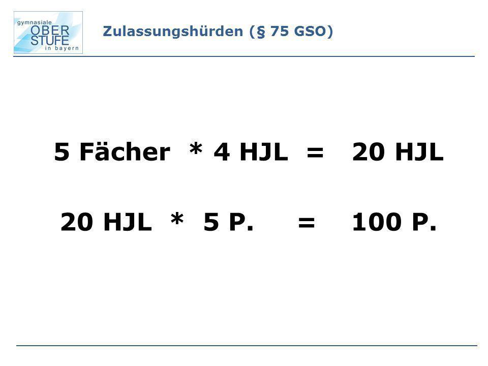 5 Fächer * 4 HJL = 20 HJL 20 HJL * 5 P. = 100 P.