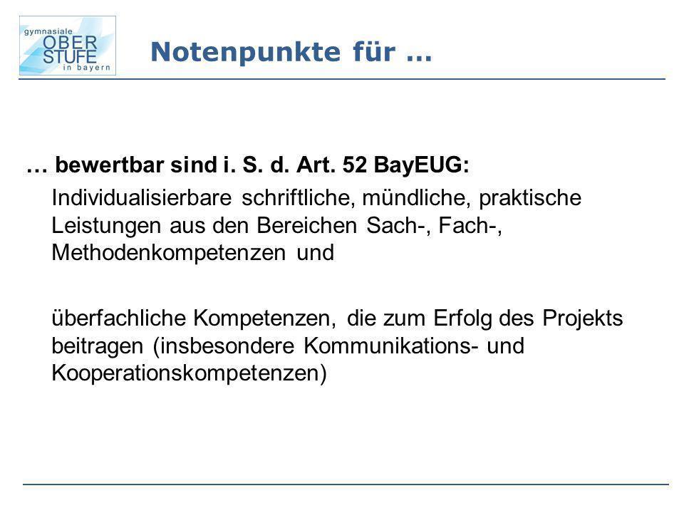 Notenpunkte für … … bewertbar sind i. S. d. Art. 52 BayEUG:
