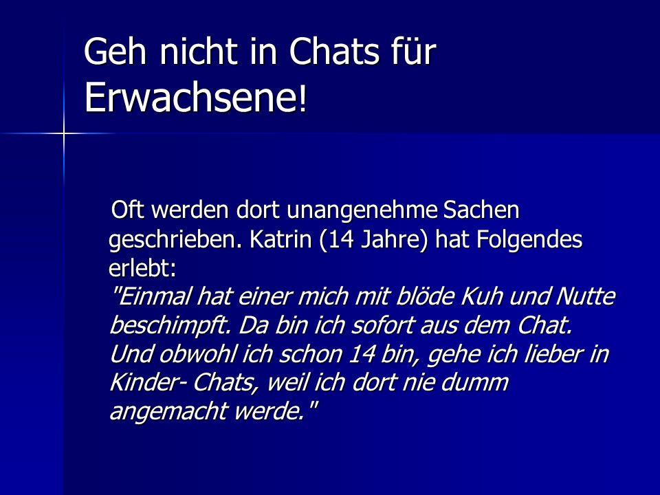 Geh nicht in Chats für Erwachsene!