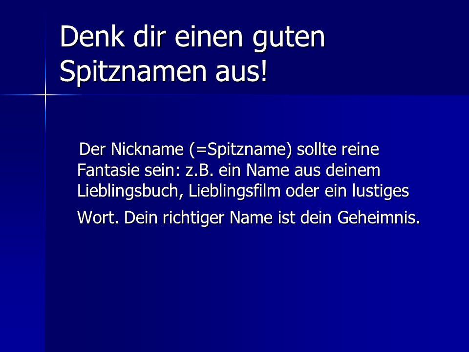 Denk dir einen guten Spitznamen aus!