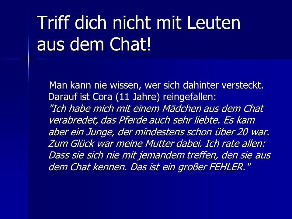 Triff dich nicht mit Leuten aus dem Chat!