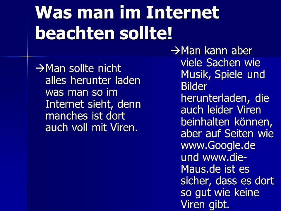 Was man im Internet beachten sollte!