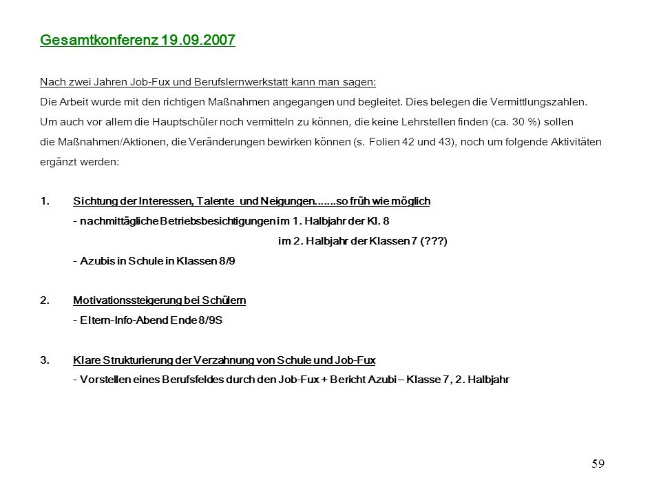 Gesamtkonferenz 19.09.2007 Nach zwei Jahren Job-Fux und Berufslernwerkstatt kann man sagen: