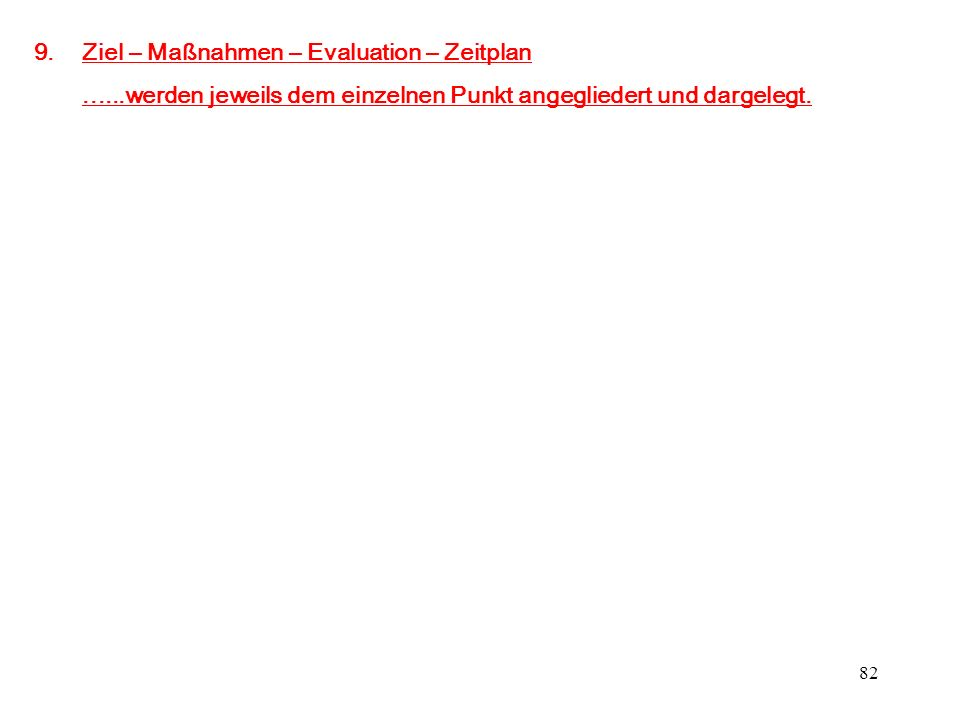 Ziel – Maßnahmen – Evaluation – Zeitplan