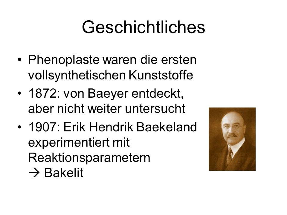 Geschichtliches Phenoplaste waren die ersten vollsynthetischen Kunststoffe. 1872: von Baeyer entdeckt, aber nicht weiter untersucht.
