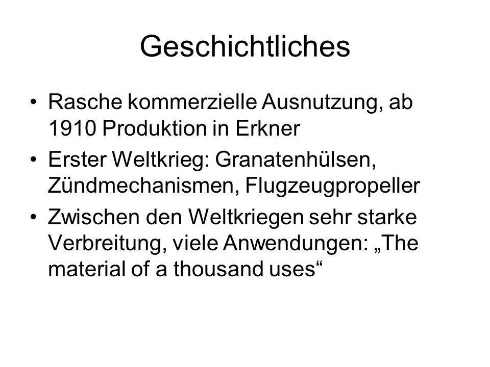 Geschichtliches Rasche kommerzielle Ausnutzung, ab 1910 Produktion in Erkner. Erster Weltkrieg: Granatenhülsen, Zündmechanismen, Flugzeugpropeller.