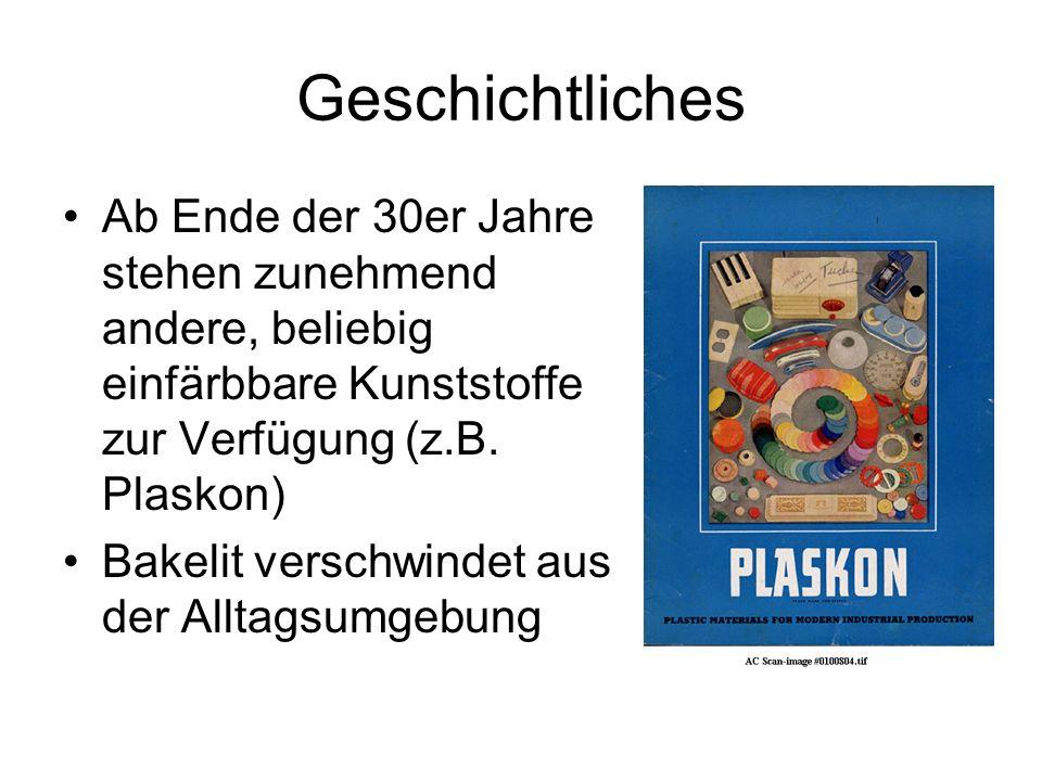 Geschichtliches Ab Ende der 30er Jahre stehen zunehmend andere, beliebig einfärbbare Kunststoffe zur Verfügung (z.B. Plaskon)