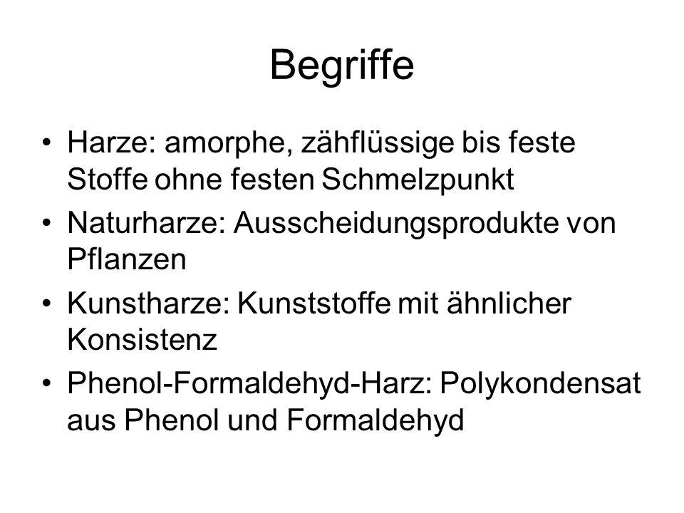 Begriffe Harze: amorphe, zähflüssige bis feste Stoffe ohne festen Schmelzpunkt. Naturharze: Ausscheidungsprodukte von Pflanzen.