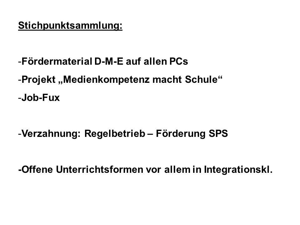 "Stichpunktsammlung: Fördermaterial D-M-E auf allen PCs. Projekt ""Medienkompetenz macht Schule Job-Fux."