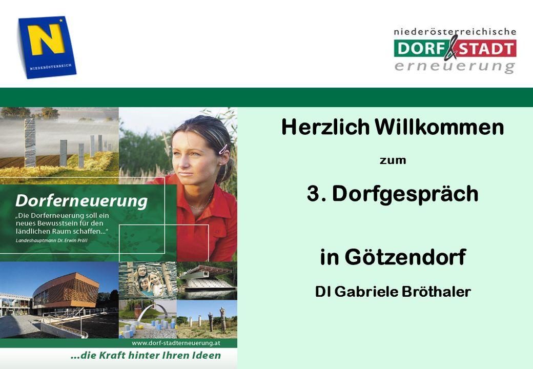 Herzlich Willkommen 3. Dorfgespräch in Götzendorf