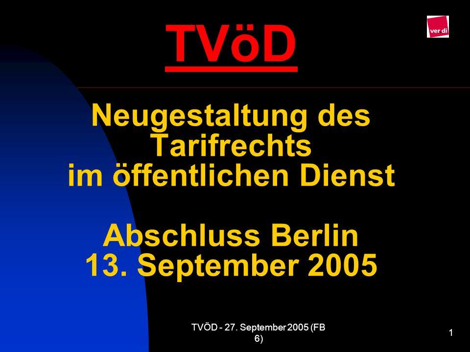 TVöD Neugestaltung des Tarifrechts im öffentlichen Dienst Abschluss Berlin 13. September 2005