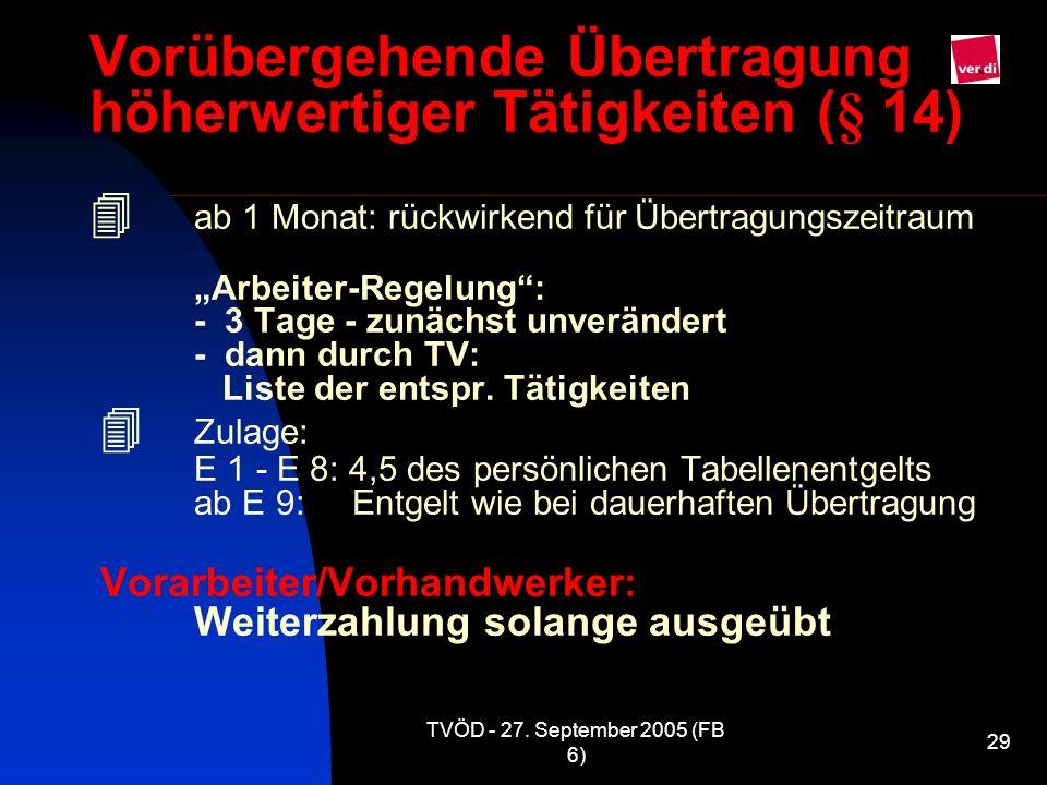 Vorübergehende Übertragung höherwertiger Tätigkeiten (§ 14) 4