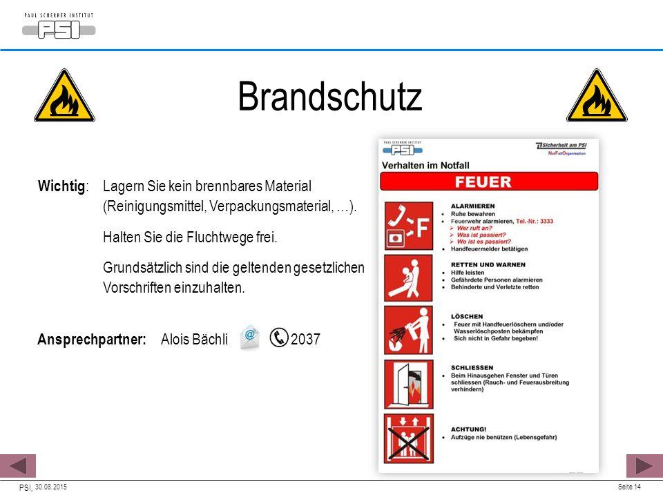 Brandschutz Wichtig: Lagern Sie kein brennbares Material (Reinigungsmittel, Verpackungsmaterial, …).