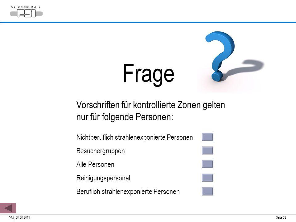 Frage Vorschriften für kontrollierte Zonen gelten nur für folgende Personen: Nichtberuflich strahlenexponierte Personen.