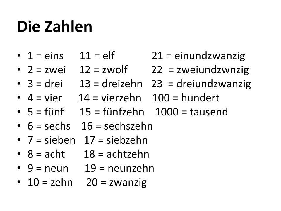 Die Zahlen 1 = eins 11 = elf 21 = einundzwanzig