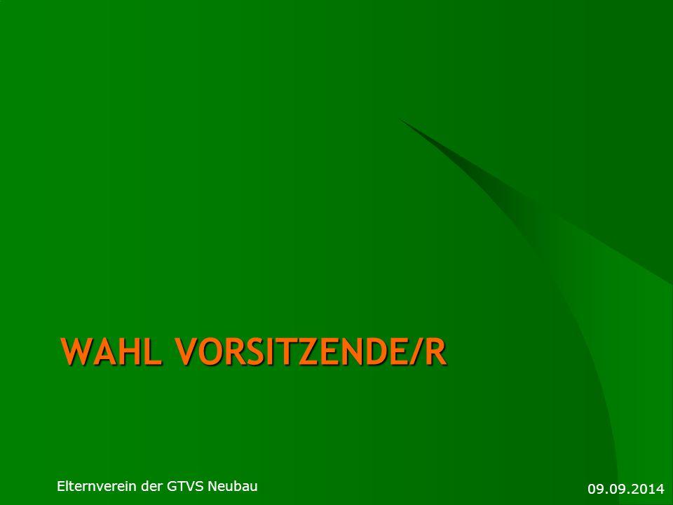 Wahl Vorsitzende/R Elternverein der GTVS Neubau 09.09.2014