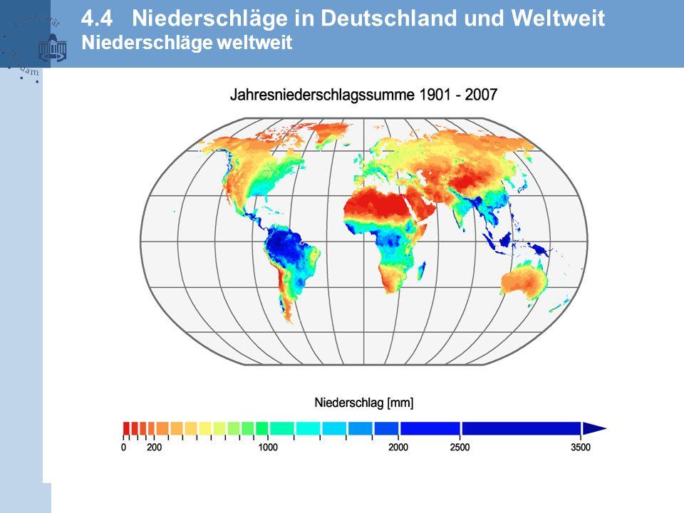 4.4 Niederschläge in Deutschland und Weltweit Niederschläge weltweit
