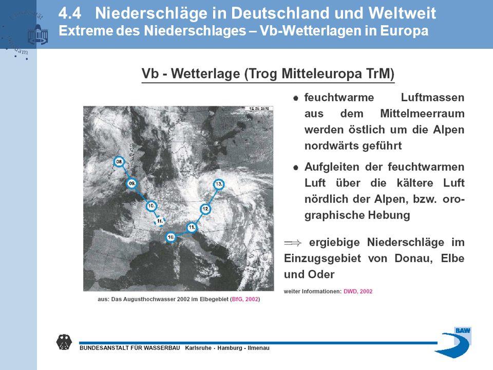 4.4 Niederschläge in Deutschland und Weltweit Extreme des Niederschlages – Vb-Wetterlagen in Europa