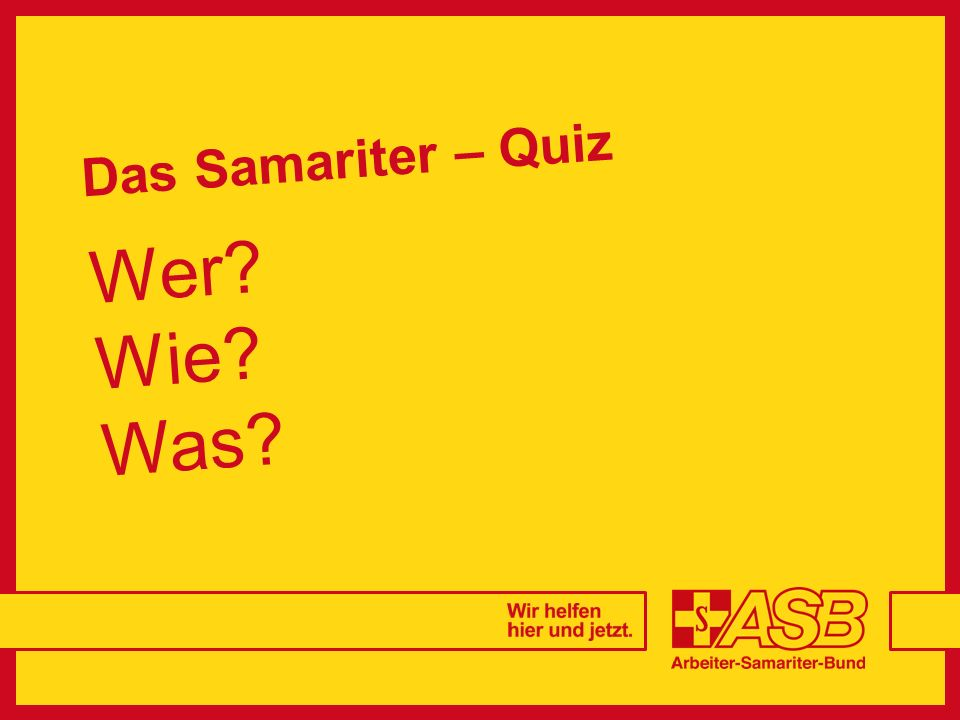 Das Samariter – Quiz Wer Wie Was