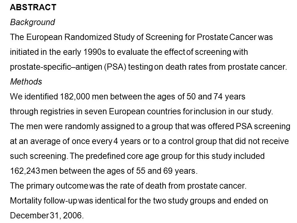 ABSTRACT Background. The European Randomized Study of Screening for Prostate Cancer was.