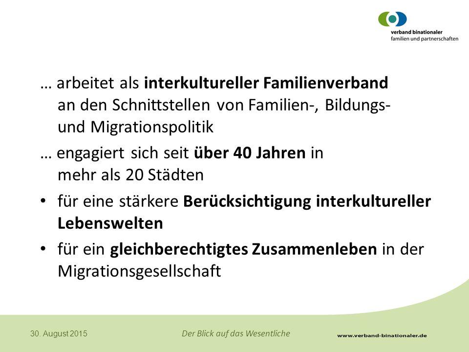 … arbeitet als interkultureller Familienverband an den Schnittstellen von Familien-, Bildungs- und Migrationspolitik