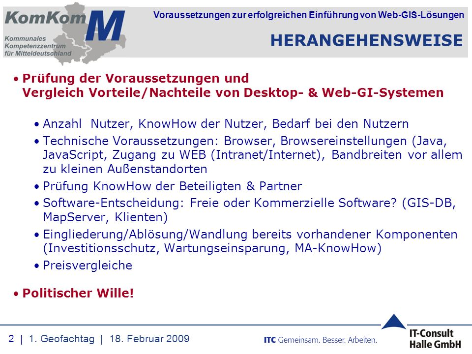HERANGEHENSWEISE Prüfung der Voraussetzungen und Vergleich Vorteile/Nachteile von Desktop- & Web-GI-Systemen.