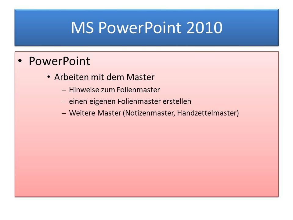 MS PowerPoint 2010 PowerPoint Arbeiten mit dem Master