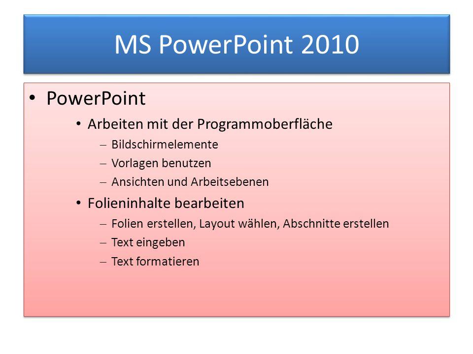 MS PowerPoint 2010 PowerPoint Arbeiten mit der Programmoberfläche