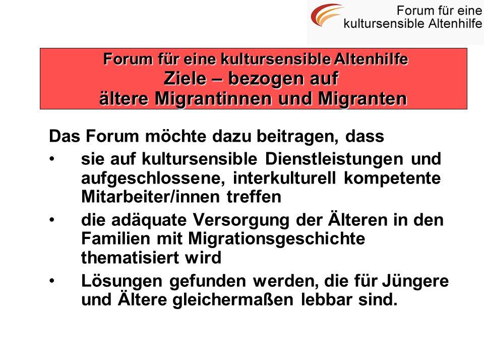 Forum für eine kultursensible Altenhilfe Ziele – bezogen auf