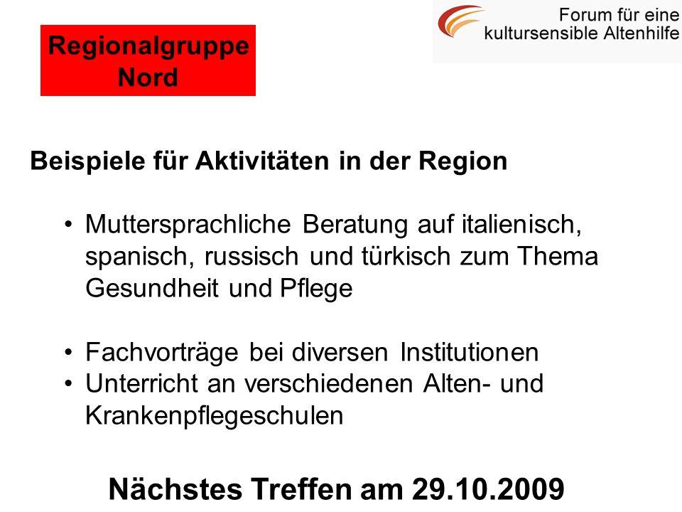 Nächstes Treffen am 29.10.2009 Regionalgruppe Nord