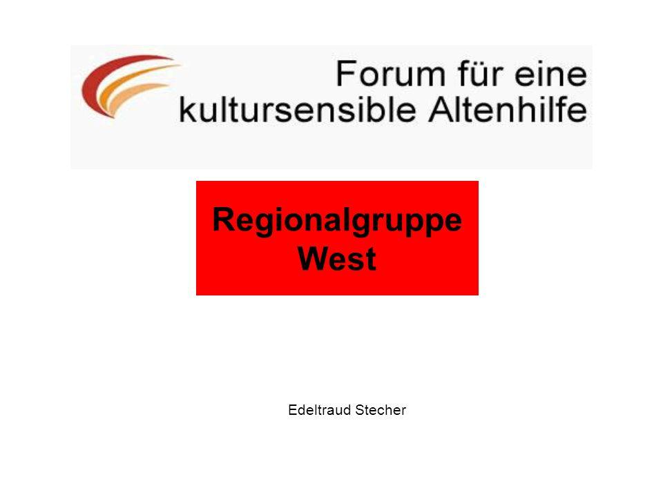 Regionalgruppe Ost Regionalgruppe West Edeltraud Stecher