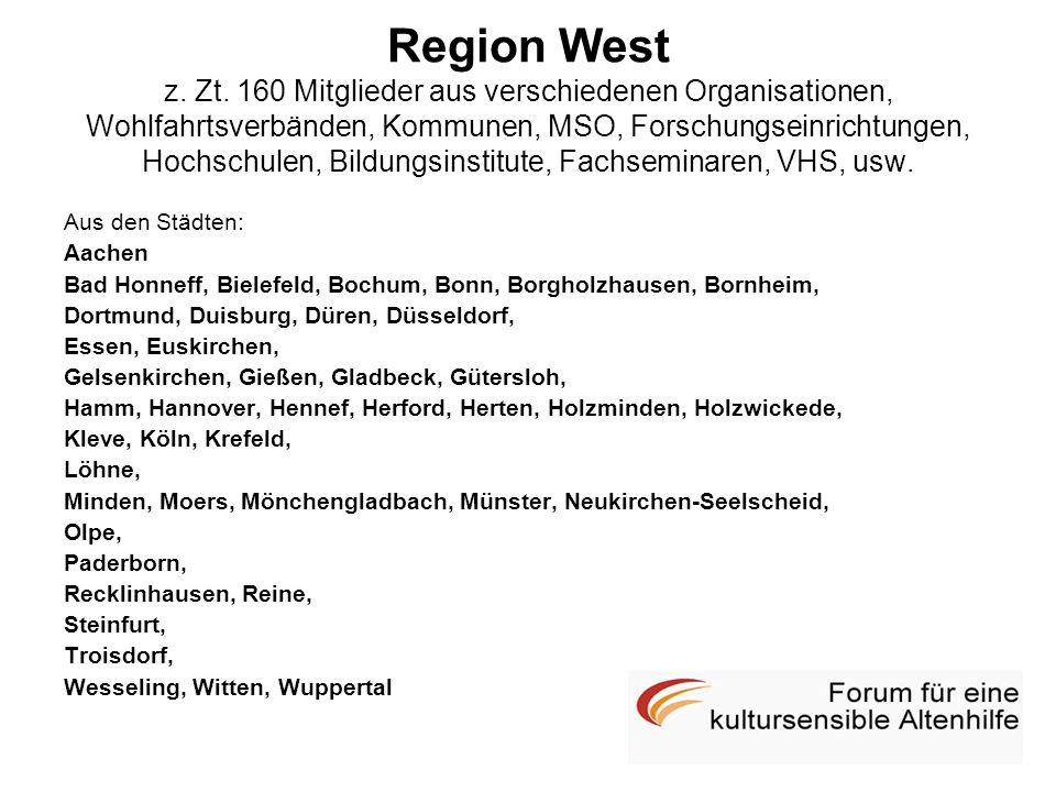 Region West z. Zt. 160 Mitglieder aus verschiedenen Organisationen, Wohlfahrtsverbänden, Kommunen, MSO, Forschungseinrichtungen, Hochschulen, Bildungsinstitute, Fachseminaren, VHS, usw.