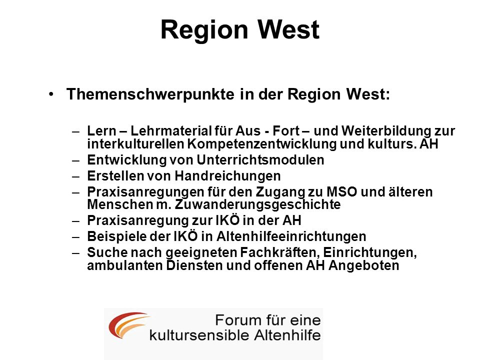 Region West Themenschwerpunkte in der Region West: