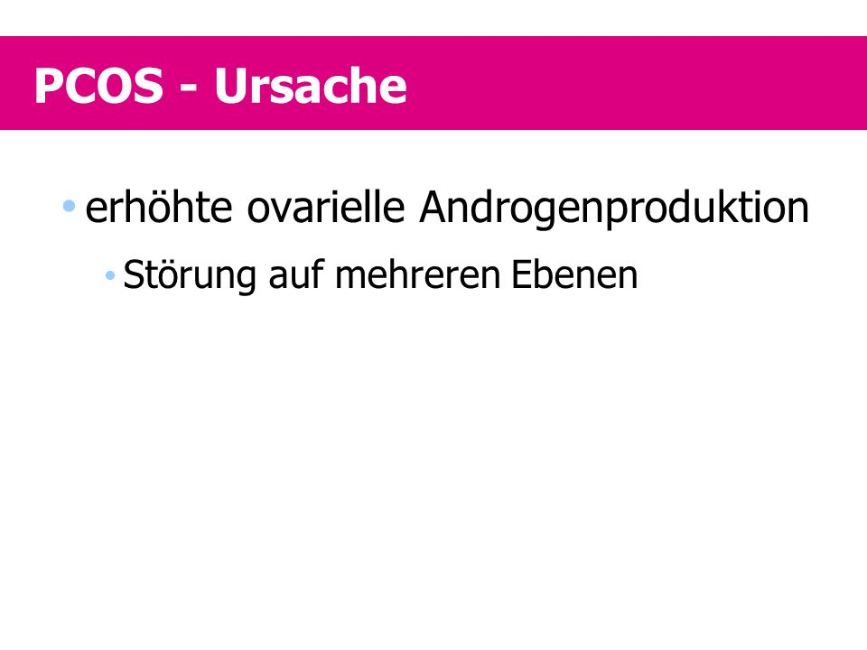 PCOS - Ursache erhöhte ovarielle Androgenproduktion