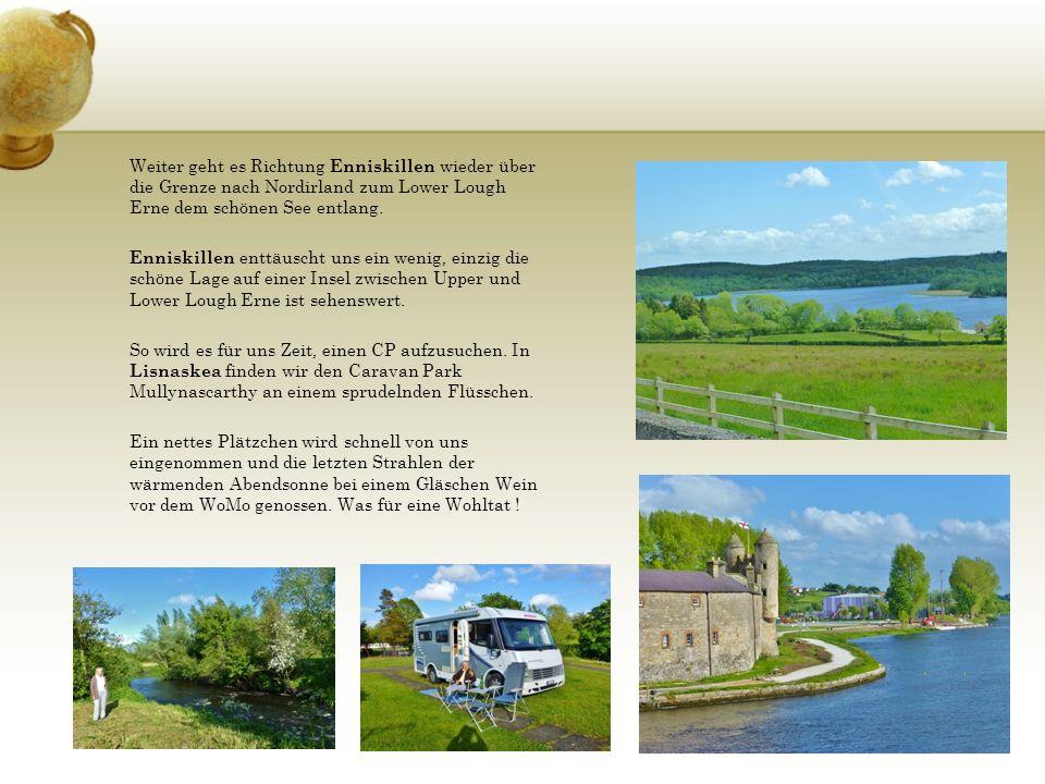 Weiter geht es Richtung Enniskillen wieder über die Grenze nach Nordirland zum Lower Lough Erne dem schönen See entlang.