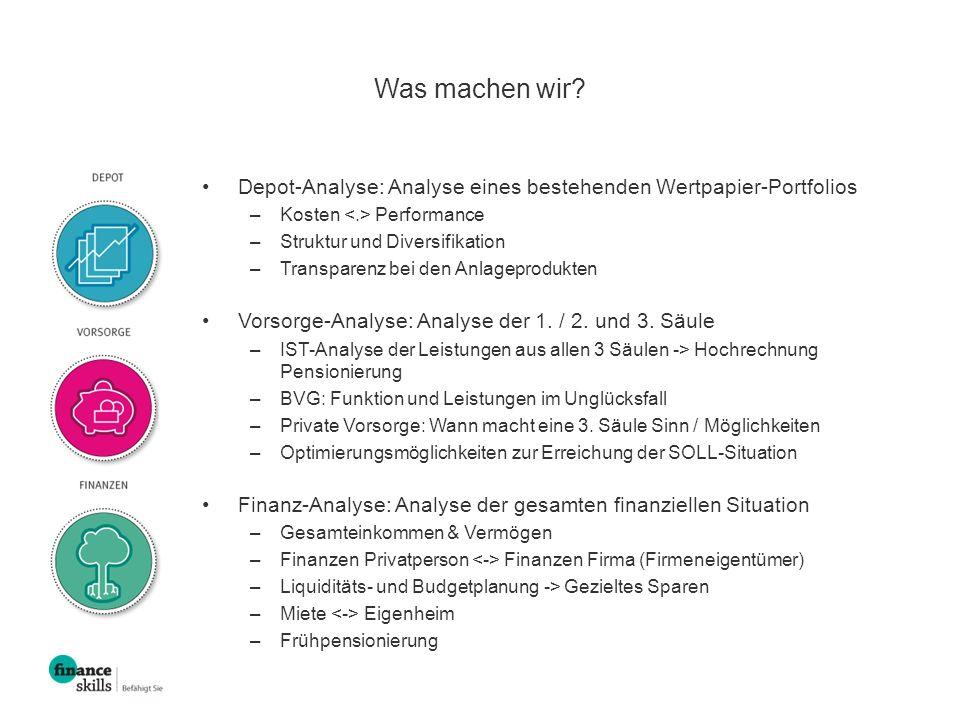 Was machen wir Depot-Analyse: Analyse eines bestehenden Wertpapier-Portfolios. Kosten <.> Performance.