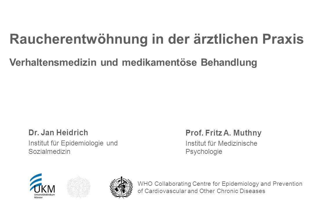 1 Raucherentwöhnung in der ärztlichen Praxis Verhaltensmedizin und medikamentöse Behandlung. Dr. Jan Heidrich.