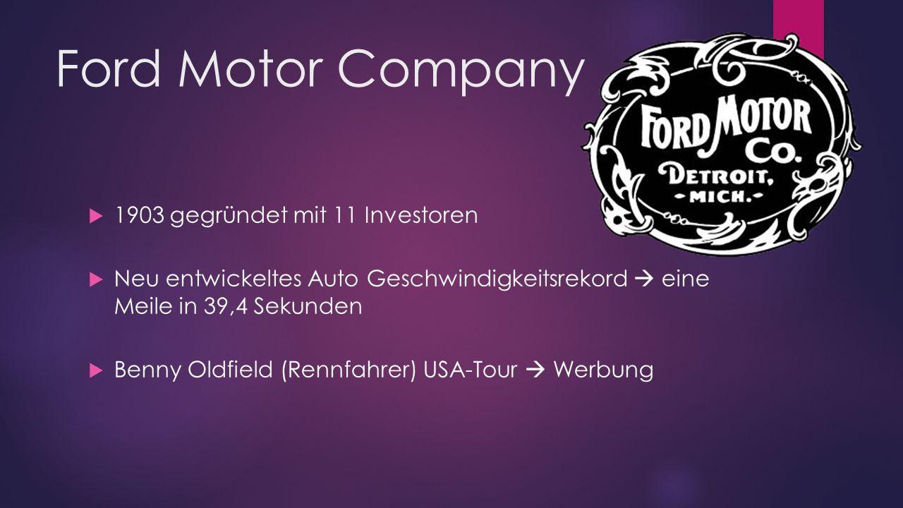 Ford Motor Company 1903 gegründet mit 11 Investoren