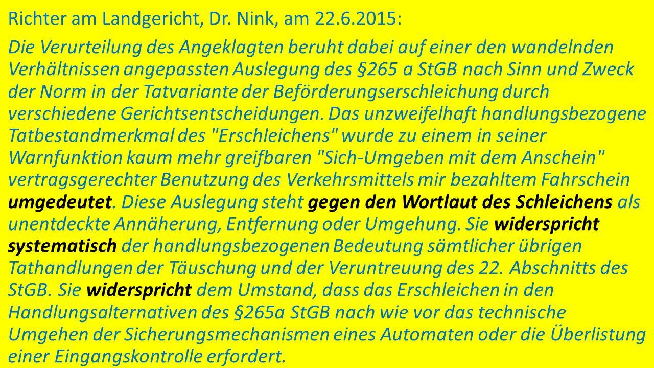 Richter am Landgericht, Dr. Nink, am 22.6.2015: