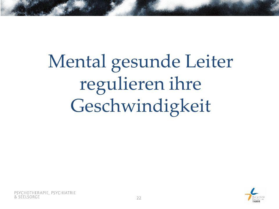 Mental gesunde Leiter regulieren ihre Geschwindigkeit