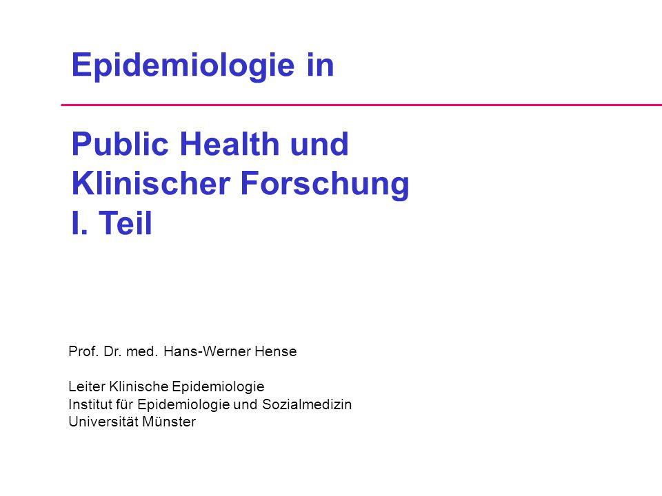 Epidemiologie in Public Health und Klinischer Forschung I. Teil
