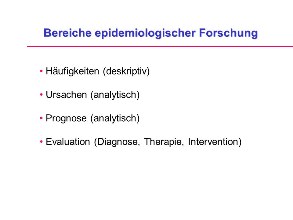 Bereiche epidemiologischer Forschung