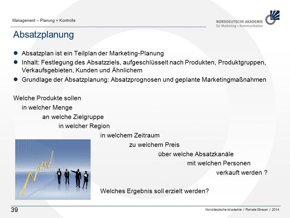 Absatzplanung Absatzplan ist ein Teilplan der Marketing-Planung