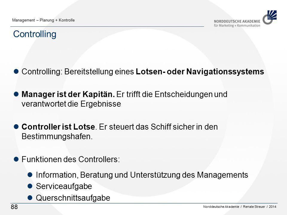 Controlling Controlling: Bereitstellung eines Lotsen- oder Navigationssystems.