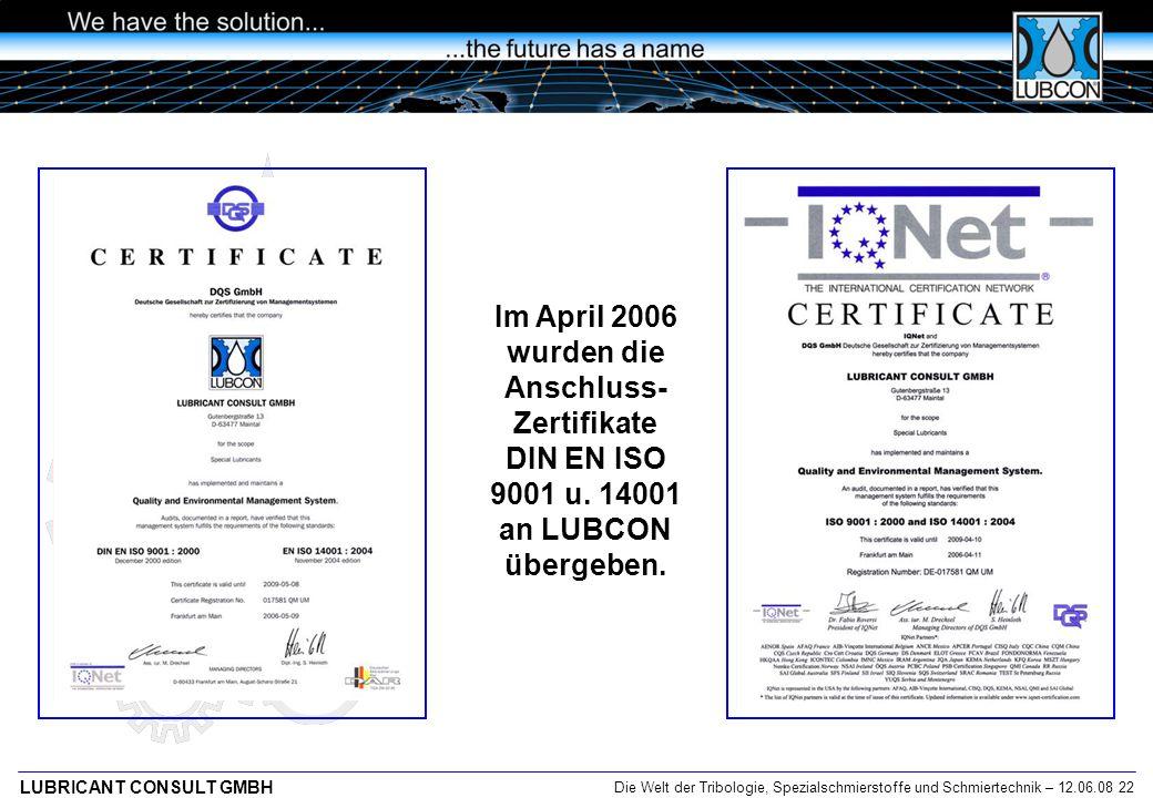 Im April 2006 wurden die Anschluss-Zertifikate DIN EN ISO 9001 u