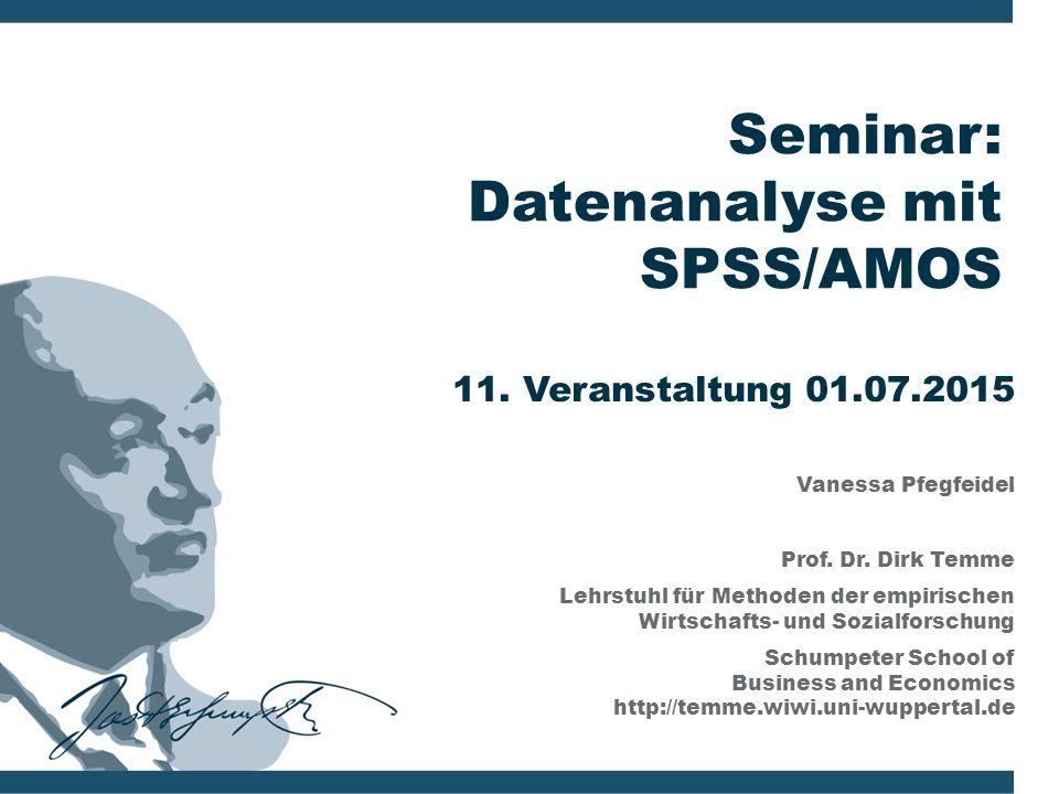 Seminar: Datenanalyse mit SPSS/AMOS 11. Veranstaltung 01.07.2015