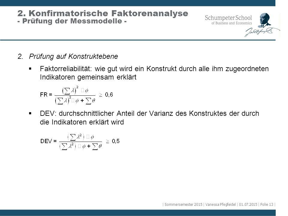 2. Konfirmatorische Faktorenanalyse - Prüfung der Messmodelle -